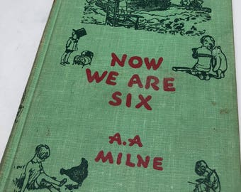 Vintage A.A. Milne Now We Are Six Book Poetry Decorations By Ernest Shepard Winnie Pooh Series