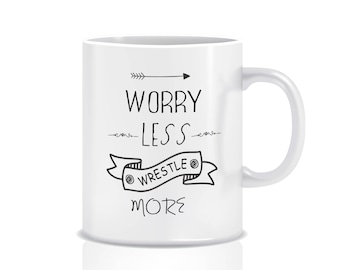 Wrestling Gift mug - Worry Less Wrestler More Mug