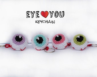 EYE-LOVE-YOU Keychain - Crochet Hanging Eyeball Charm - Amigurumi Keyholder