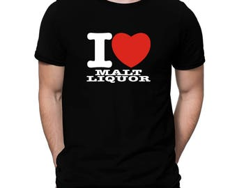 I Love Malt Liquor T-Shirt