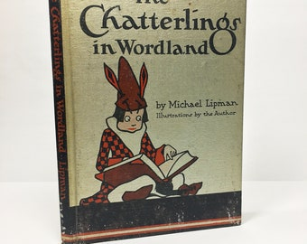 The Chatterlings in Wordland. Vintage book circa 1935. Pictorial cloth covered book with beautiful illustrations teaching the power of words