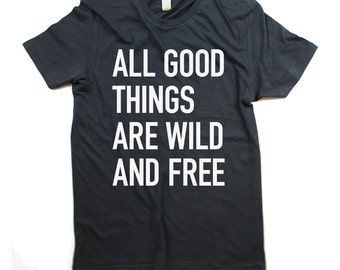 Mens Wild and Free T-shirt - Organic Cotton Mens Charcoal Grey Quote Shirt - In Small, Medium, Large, XL, 2XL