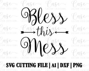 Bless this Mess SVG Cutting File, Ai, Png and Dxf | Instant Download | Cricut and Silhouette | Arrows | Blessings