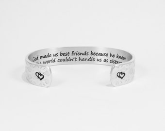 "Best Friend / Bridesmaid gift - ""God made us best friends because he knew the world couldn't handle us as sisters"" 1/2"" hidden message cuff"