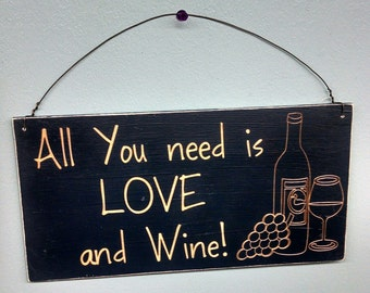 Sign, Wine sign, All you need is LOVE and Wine Sign