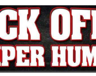 Bumper Sticker - Back off bumper humper - Quote Me Printing #56