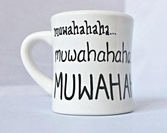 Evil laugh, Villain mug, tea cup, diner, coworker gift, halloween, muwahahaha, funny coffee mug, boss mug, statement, sarcasm, personalized