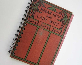 Journal, Blank Notebook, Upcycled Book Journal, Vintage Book Journal, Diary, Madam How and Lady Why Book Title w Decorative Cover c 1910