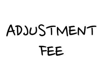 Adjustment Fee
