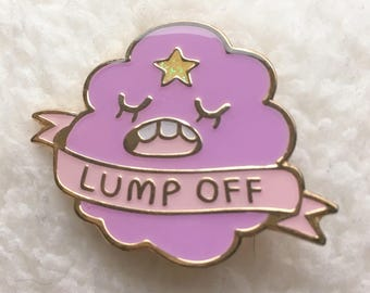 LUMP OFF — enamel pin