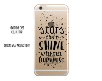 "5039 // Clear Case ""Stars Can't Shine without Darkness"" Inspirational Quote Customize Personalize  iPhone 6 Case iPhone 6 Plus Case"