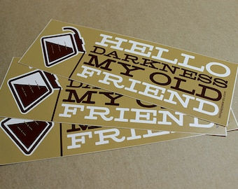 Hello Darkness, My Old Friend vinyl bumper stickers (3 of 'em)