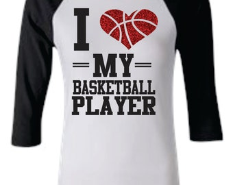 I love my basketball player raglan shirt