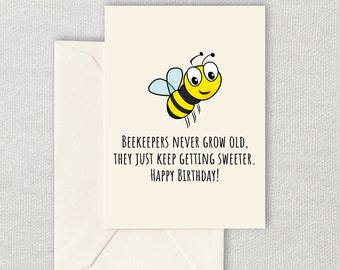 Printable Beekeeper Birthday Card - Apiarist Birthday Card - Honey Bee Greeting Card - Beekeepers Never Grow Old - Instant Download