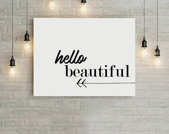 Hello Beautiful Print, Typography Print, Modern Black and White Art, Instant Download, Hello Gorgeous, Motivational Print, Typographic Art