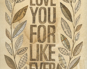 Love You For Like Ever 3 - 11x14 GICLEE PRINT