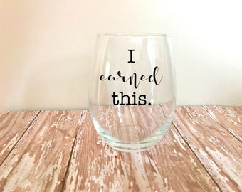 I Earned This Stemless Wine Glass // Funny Wine Glasses // Wine Gifts // Wine Lover // Wino // Mom Gifts // Motherhood // Parenting