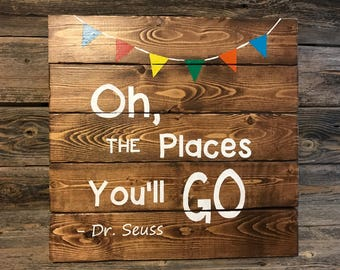 Nursery sign, Dr. Seuss, Oh, the Places You'll Go - Dr. Seuss Wood Sign, Nursery Decor, Kids Room Decor, Dr. Seuss, Handmade, Customize