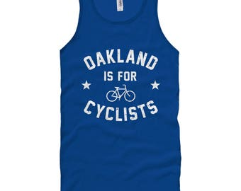 Oakland is for Cyclists Tank Top - Unisex XS S M L XL 2x Men and Women - Cycling Tank Top, Bicycle Tank Top, Racing Tank Top, Bike Tank Top