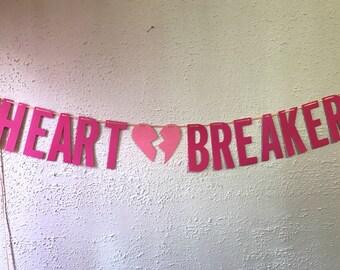 Heartbreaker | Handmade Party Banner