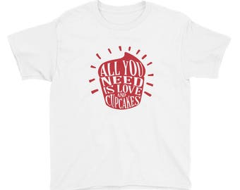 All you need is love and cupcakes Youth Short Sleeve T-Shirt