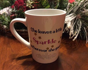 She Leaves a Little Sparkle Personalized custom coffee cups mugs, Father's Day, Mother's Day, gift, your design or ours! Personalized gift