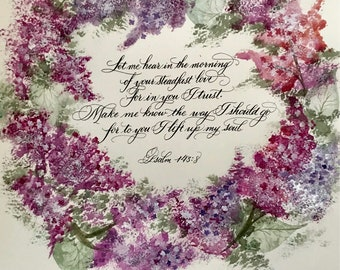 Psalm 143:8/print of Original/Wedding/11x11 OR/11x14/lilacs/purple/Christain Art/floral/water color