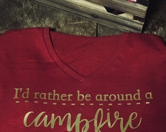 I'd rather be around a campfire