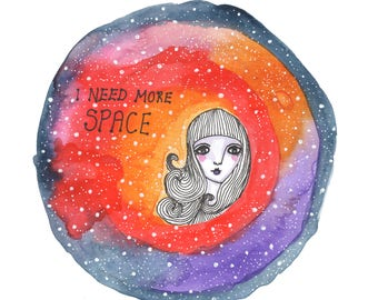 I Need More Space, Art Print, Galaxy Art, Quirky Art, Quote, Illustration, Wall Art, Home Decor, Celestial
