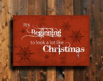 Its Beginning to look a lot like Christmas - Christmas Sign - Christmas decor - Red Christmas decor - Red Christmas Sign