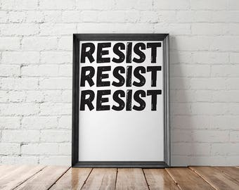 Resist, The Resistance, Feminist Poster, Protest Art, Nasty Woman, Women's Rights, Rise Up