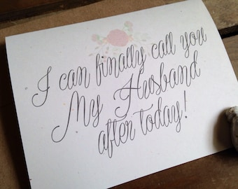 I can finally call you My Husband after today - Wedding Card to your Groom - RUSTIC - Notecard - Recycled - Eco Friendly