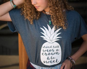 Be A Pineapple Shirt | Stand Tall Wear A Crown and Be Sweet Shirt | Be Like A Pineapple | Southern Sweetheart Gifts