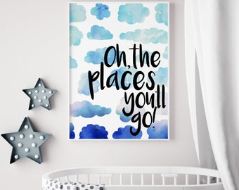 Oh The Places You'll Go Quote Printable Sign, Clouds Baby Nursery, Dr. Seuss Watercolor Print Digital Wall Template, Instant Download, 8x10