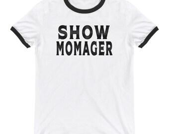 Show Momager - Ringer T-Shirt