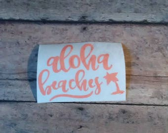 Aloha Beaches-Aloha Beaches Decal-Aloha Decal-Beach Decal-Beaches Decal-Yeti Decal-Custom Decal-Cup Decal-Laptop Decal-Window Decal-Decal
