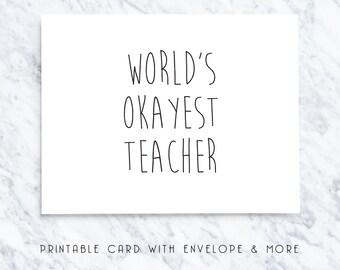 teachers card, printable teacher card, worlds okayest teacher, funny teacher card, card for teacher, download teacher card