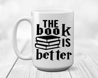 Book is Better | Book Lover Gift | Teacher Gift | Book Nerd | Teacher Appreciation Gift | Book Lover | End of Year Gift | Gift for Teacher |