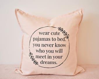 Wear Cute Pajamas 20x20 Throw Pillow Cover / Blush Pink / Oh So Francie