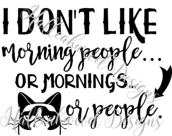 I don't like morning people, or mornings, or people! DIGITAL DESIGN