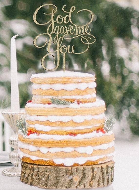 God Gave Me You Cake Topper, Wedding Cake Topper, Engagement Cake Topper, Bridal Shower Cake Topper, Anniversary Cake, God Cake Topper