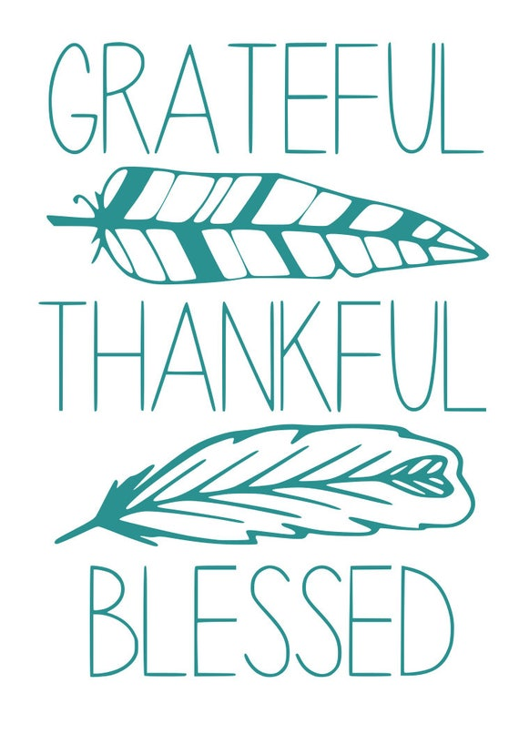 Grateful Thankful Blessed Svg File Quote Cut File Silhouette
