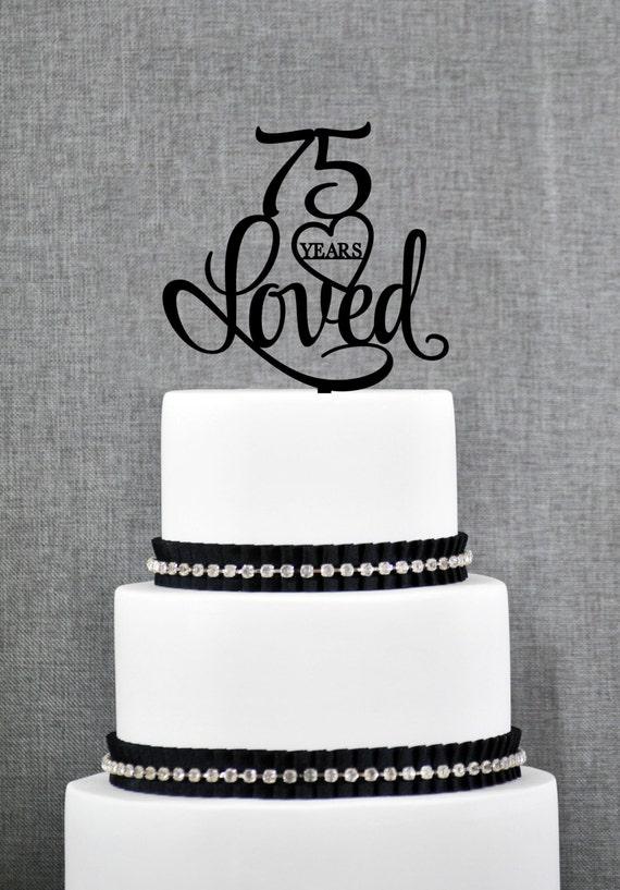 75 Years Loved Birthday Cake Topper Elegant 75th Cake Topper