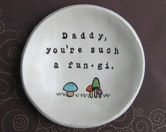 Dad Gifts: Birthday, Father's Day, You're such a Fun.gi Bowl