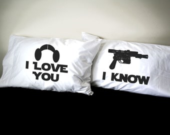 His and Her Pillowcase set, I Love You, I Know,pillow case set, couples pillowcases, Star Wars Inspired