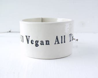 "All Vegan All The Time Bowl.  Hand-Built Dish.  2.5"" Tall X 4.25"" Diameter Crock.  In Black. Acme Humane."