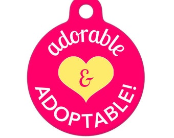 Pet ID Tag - Adorable and Adoptable, Foster Girl Pet Tag, Dog Tag, Cat Tag