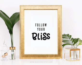 Follow Your Bliss, Passion Quote Quotation, Black White Modernism Art Poster, Contemporary Print, Handlettering, Baby Nursery, Motivation