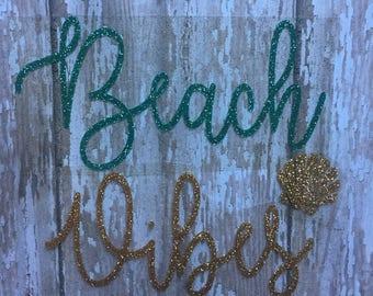 Beach Vibes Iron on Decal/ DIY Beach Vibes Shirt/ Beach Vibes Decal/ DIY Beach Shirt/ Beach Vibes Glitter Decal