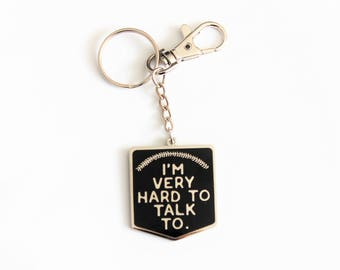 "I'm Very Hard to Talk To Black Silver Keychain with Lobster Claw Clasp // 1.5"" hard enamel, Catcher in the Rye"